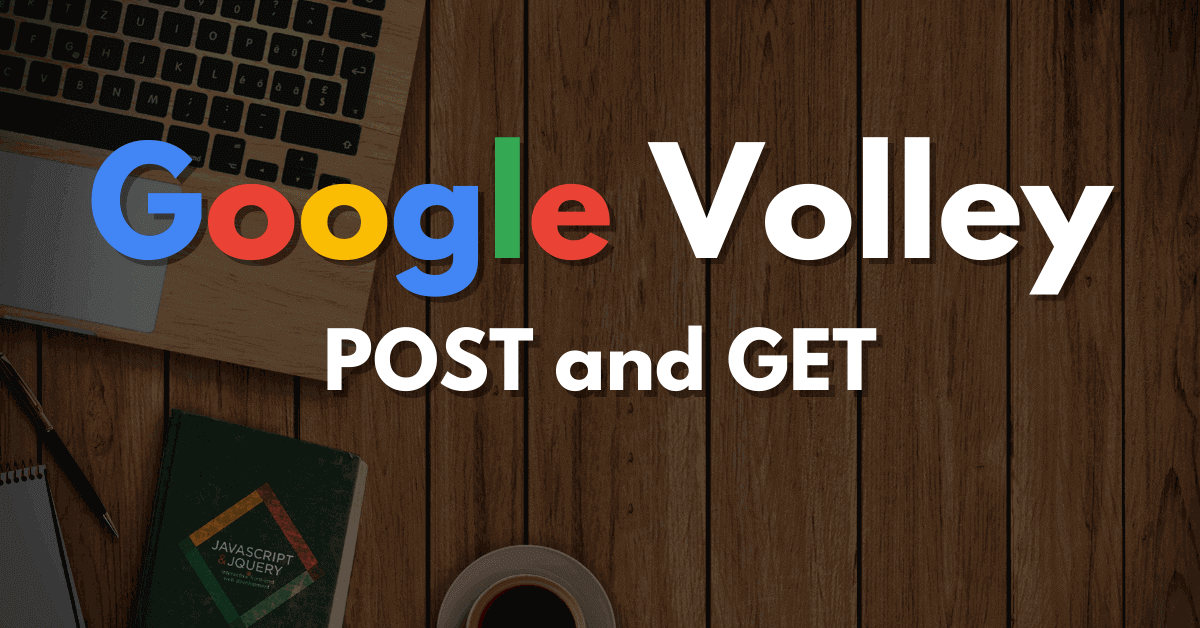 Google Volley Android